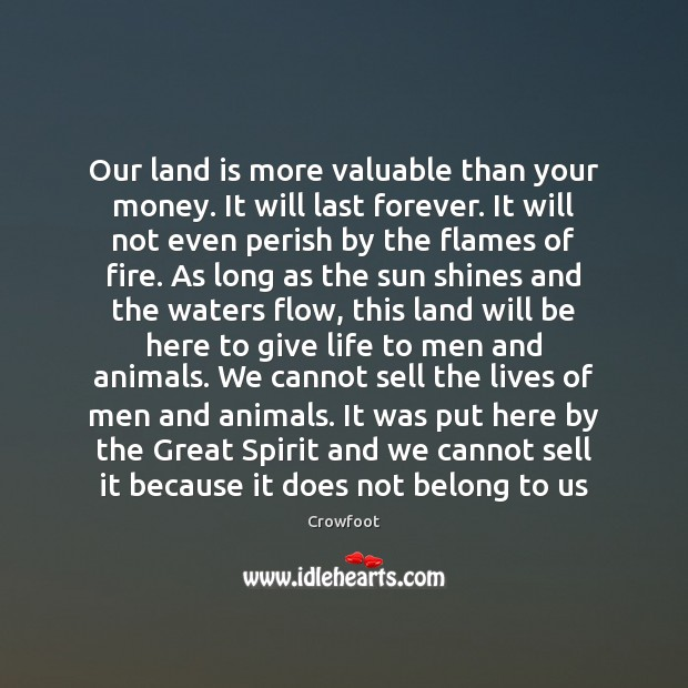 Image, Our land is more valuable than your money. It will last forever.