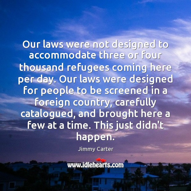Image, Our laws were not designed to accommodate three or four thousand refugees