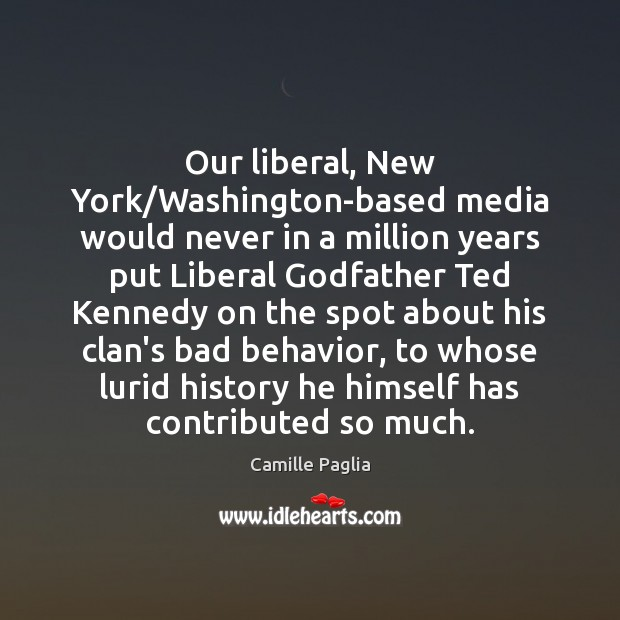 Our liberal, New York/Washington-based media would never in a million years Image