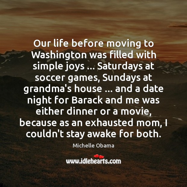 Image, Our life before moving to Washington was filled with simple joys … Saturdays