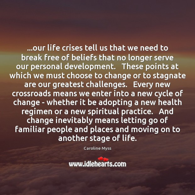 …our life crises tell us that we need to break free of Image