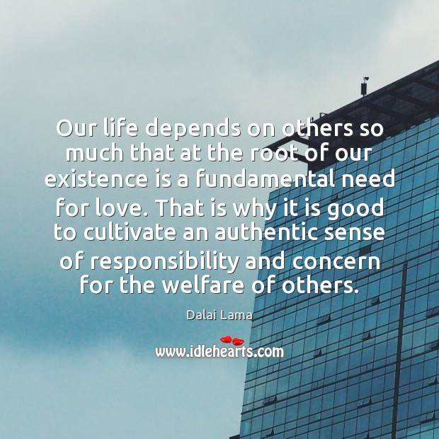 Image, Our life depends on others so much that at the root of