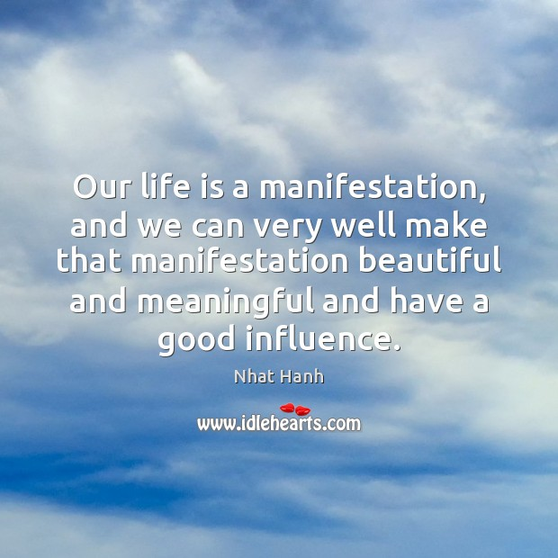 Image, Our life is a manifestation, and we can very well make that