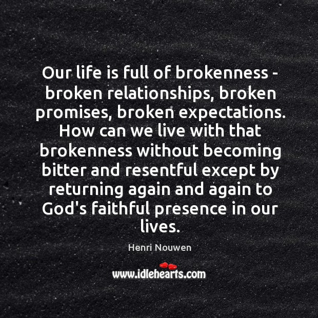 Our Life Is Full Of Brokenness Broken Relationships Broken