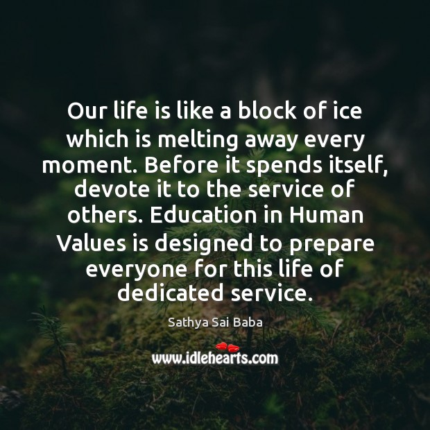 Our life is like a block of ice which is melting away Image