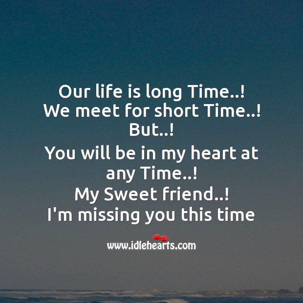 Our life is long time..! Missing You Quotes Image