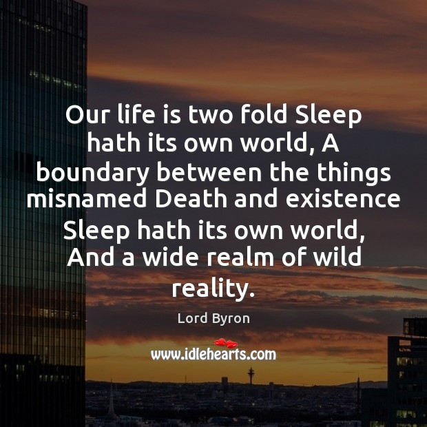 Our life is two fold Sleep hath its own world, A boundary Image