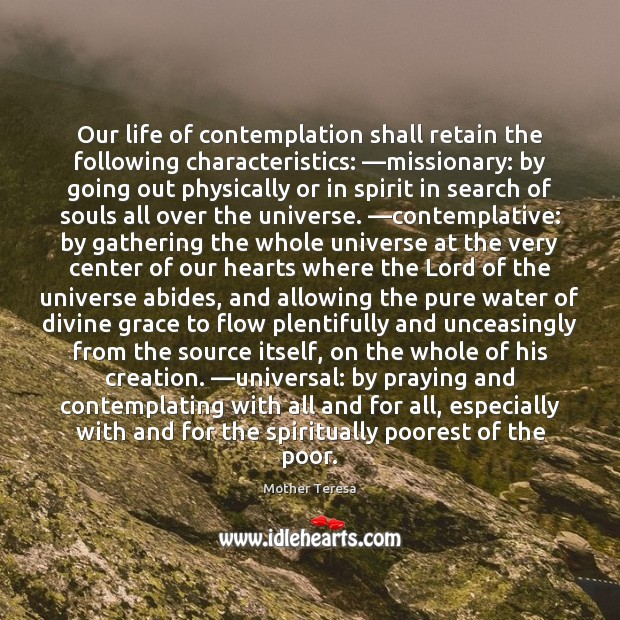 Image, Our life of contemplation shall retain the following characteristics: —missionary: by going