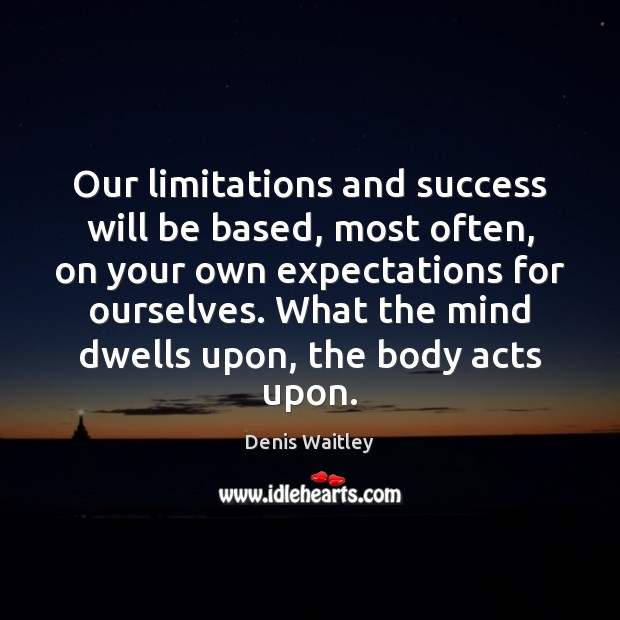 Image, Our limitations and success will be based, most often, on your own