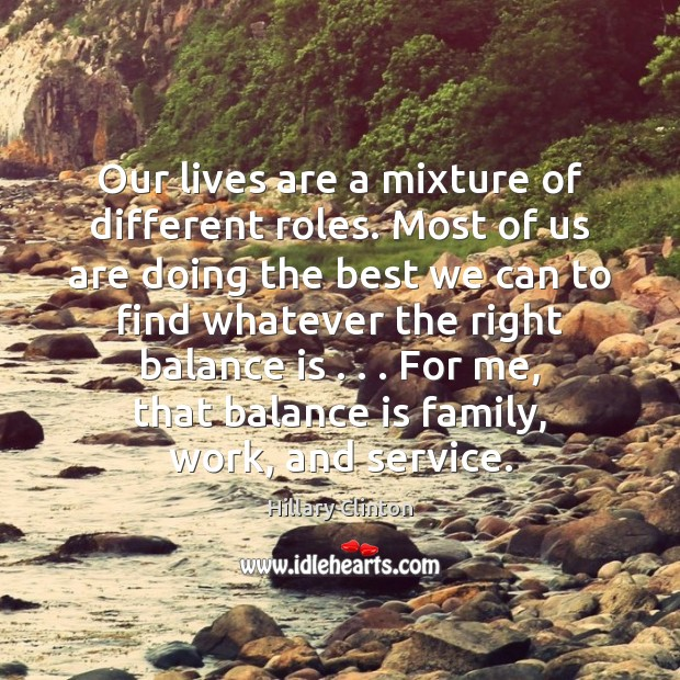 Our lives are a mixture of different roles. Most of us are Image