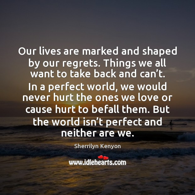 Our lives are marked and shaped by our regrets. Things we all Image