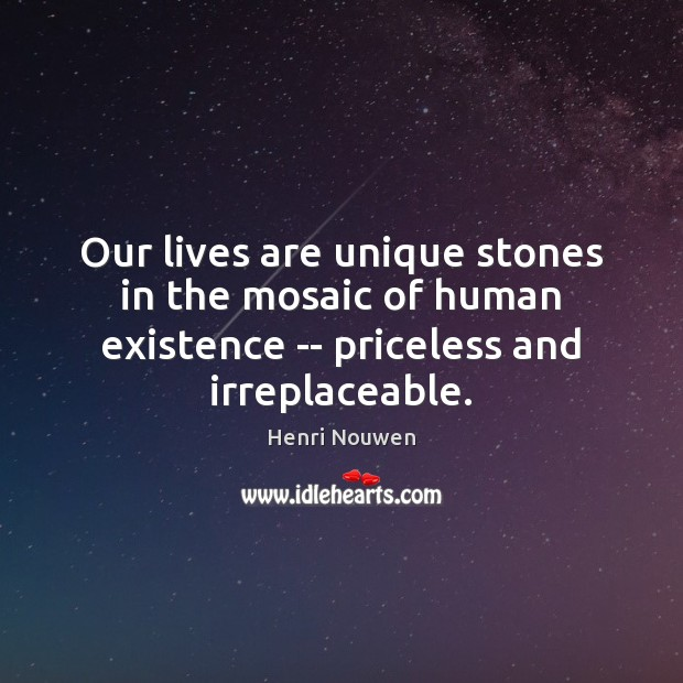 Our lives are unique stones in the mosaic of human existence — Image