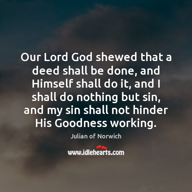 Image, Our Lord God shewed that a deed shall be done, and Himself