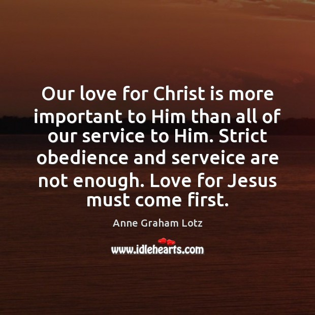 Image, Our love for Christ is more important to Him than all of
