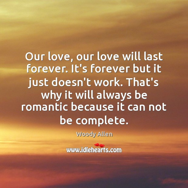 Image, Our love, our love will last forever. It's forever but it just