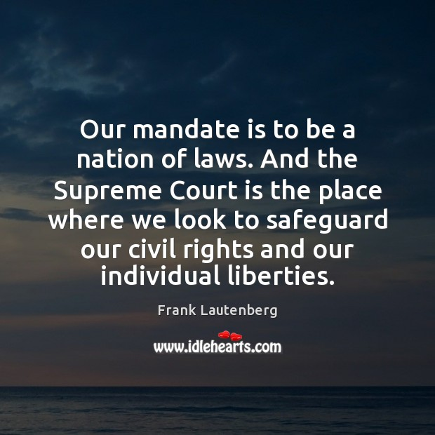 Our mandate is to be a nation of laws. And the Supreme Image