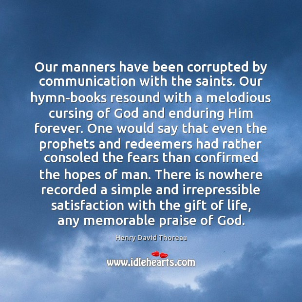 Our manners have been corrupted by communication with the saints. Our hymn-books Image