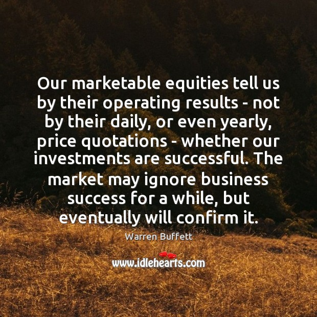 Image, Our marketable equities tell us by their operating results – not by