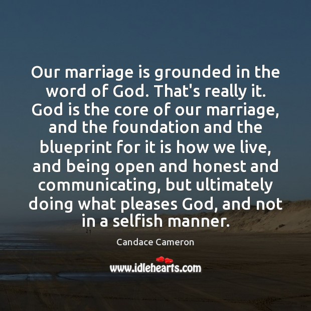 Image, Our marriage is grounded in the word of God. That's really it.