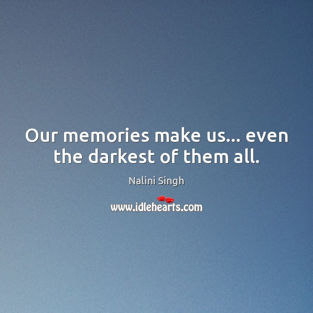 Image, Our memories make us… even the darkest of them all.