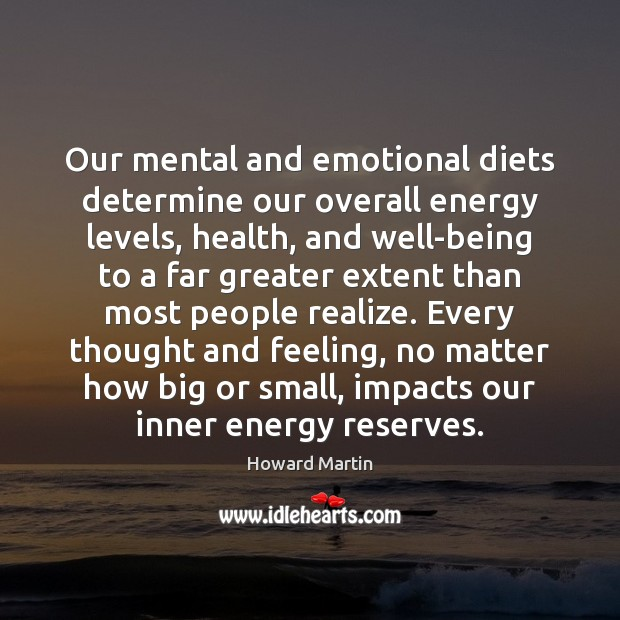 Our mental and emotional diets determine our overall energy levels, health, and Image
