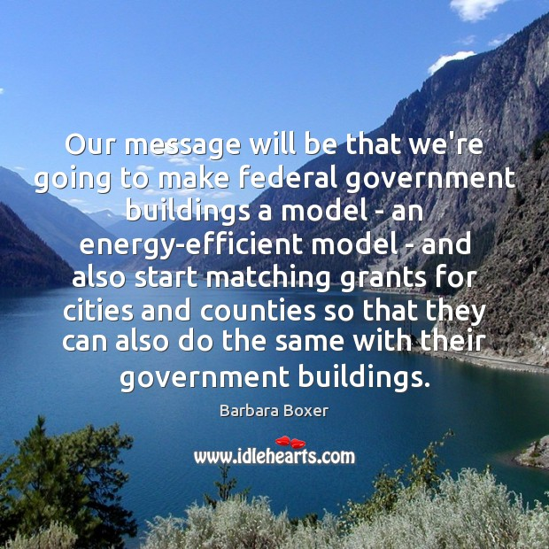 Image, Our message will be that we're going to make federal government buildings