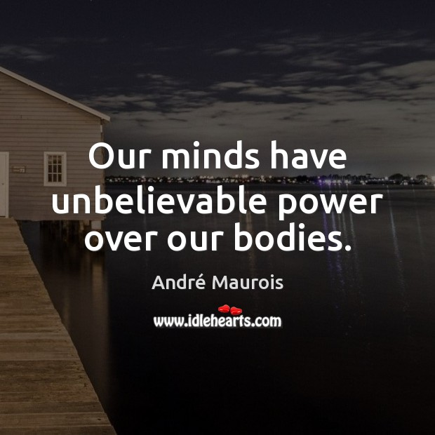 Image, Our minds have unbelievable power over our bodies.