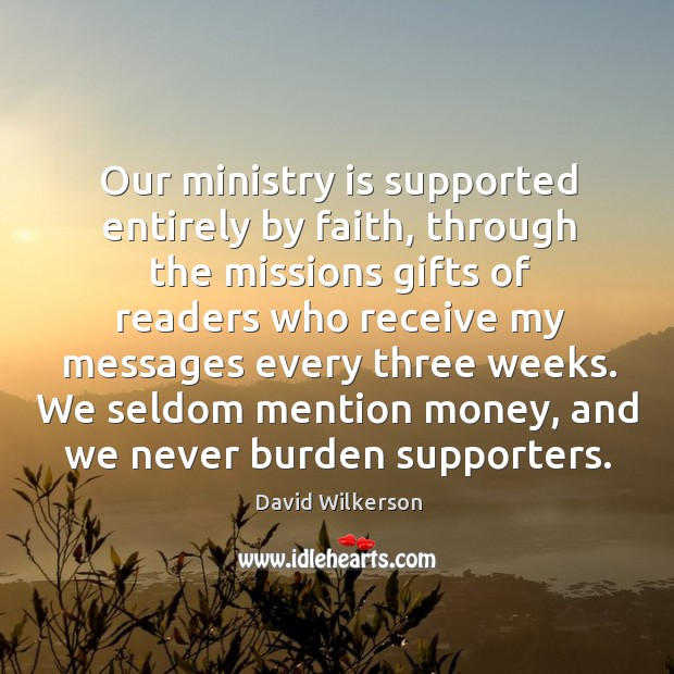 Our ministry is supported entirely by faith, through the missions gifts of readers who Image