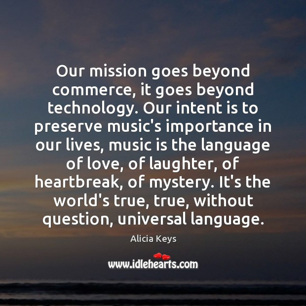 Our mission goes beyond commerce, it goes beyond technology. Our intent is Image