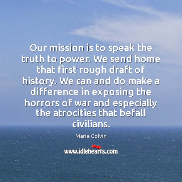 Image, Our mission is to speak the truth to power. We send home