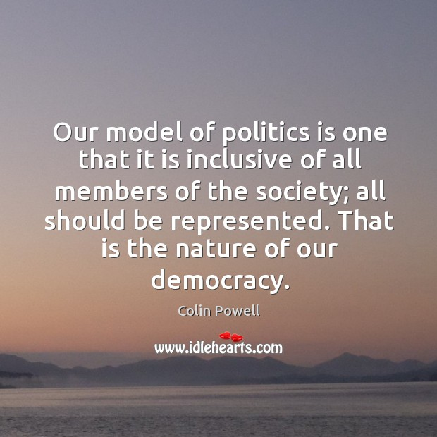 Our model of politics is one that it is inclusive of all Image