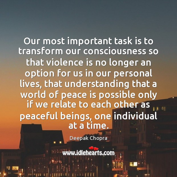 Our most important task is to transform our consciousness so that violence Image