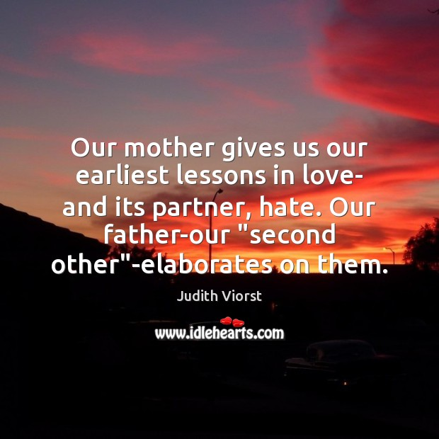 Image, Our mother gives us our earliest lessons in love- and its partner,