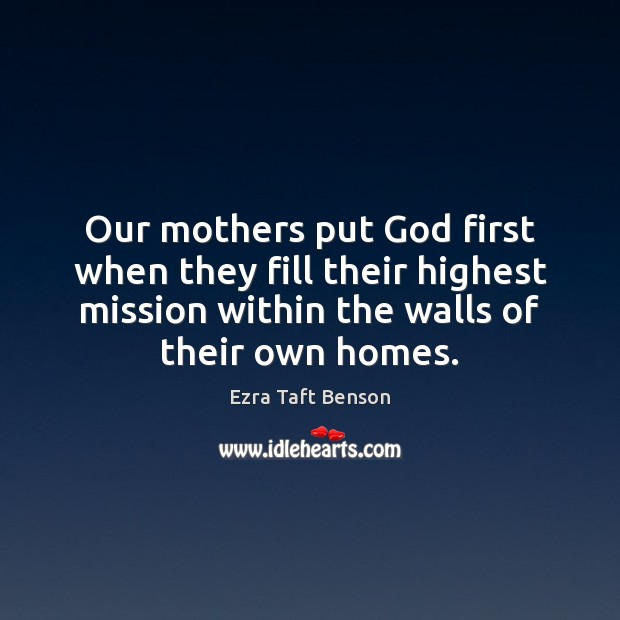 Image, Our mothers put God first when they fill their highest mission within