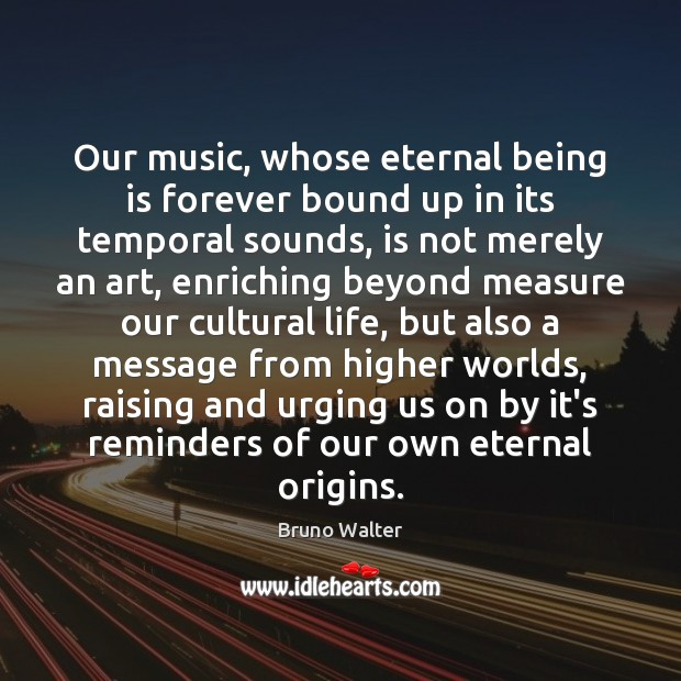 Image, Our music, whose eternal being is forever bound up in its temporal