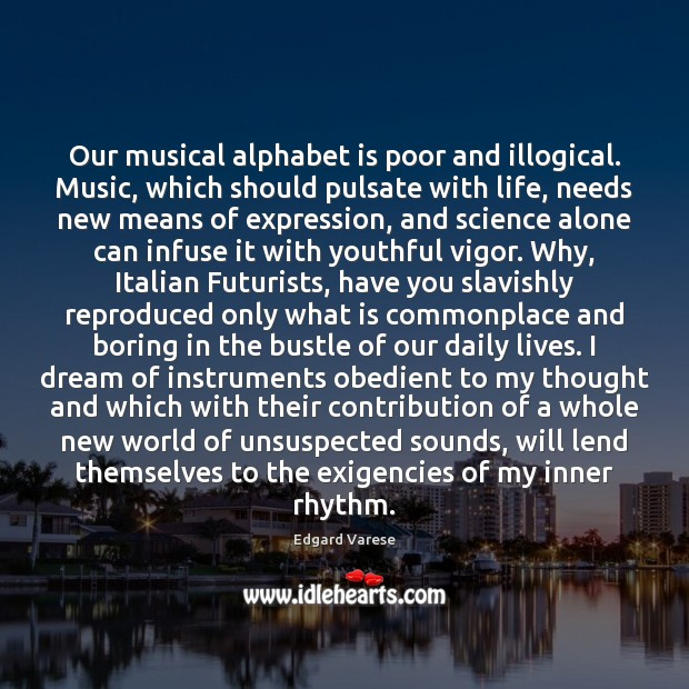Image, Our musical alphabet is poor and illogical. Music, which should pulsate with