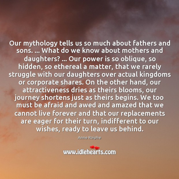 Image, Our mythology tells us so much about fathers and sons. … What do