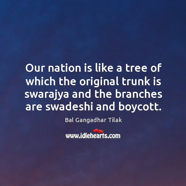 Image, Our nation is like a tree of which the original trunk is