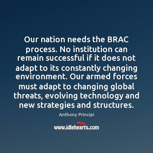 Image, Our nation needs the BRAC process. No institution can remain successful if