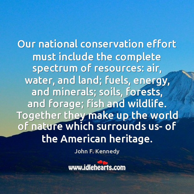 Our national conservation effort must include the complete spectrum of resources: air, Image