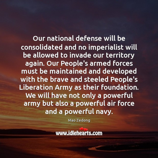 Our national defense will be consolidated and no imperialist will be allowed Image