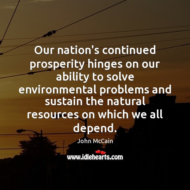 Our nation's continued prosperity hinges on our ability to solve environmental problems Image