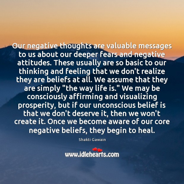 Our negative thoughts are valuable messages to us about our deeper fears Image
