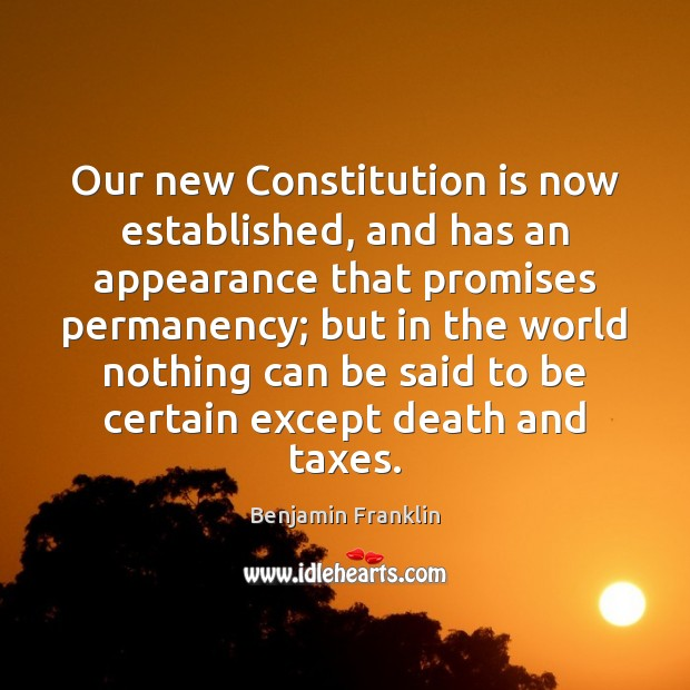 Our new Constitution is now established, and has an appearance that promises Appearance Quotes Image
