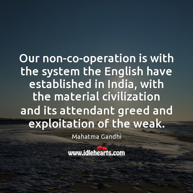 Image, Our non-co-operation is with the system the English have established in India,