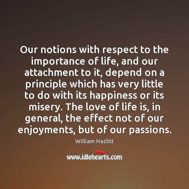 Our notions with respect to the importance of life, and our attachment Image