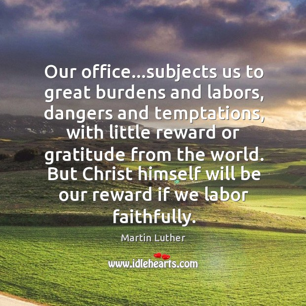 Our office…subjects us to great burdens and labors, dangers and temptations, Image