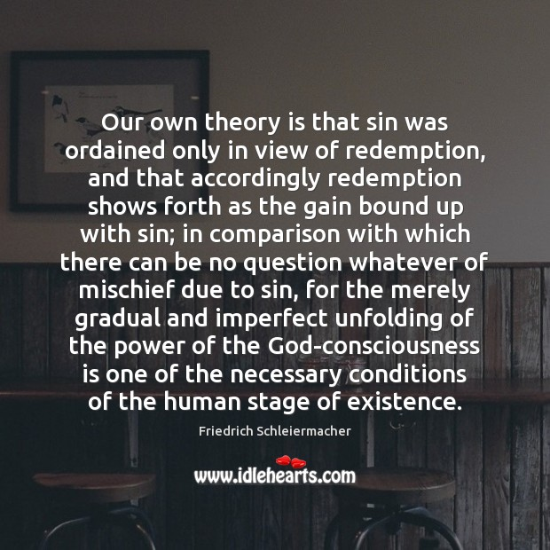 Our own theory is that sin was ordained only in view of Image