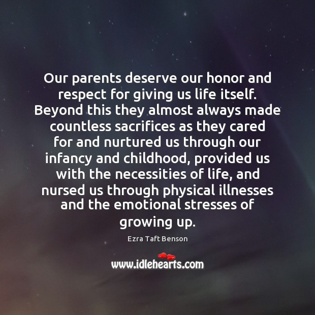 Image, Our parents deserve our honor and respect for giving us life itself.