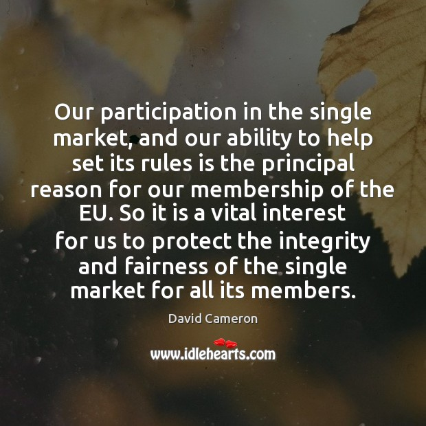 Our participation in the single market, and our ability to help set Ability Quotes Image